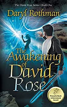 The Awakening of David Rose: A Young Adult Fantasy Adventure by [Daryl Rothman, Lane Diamond, Kirstin Anna Andrews]