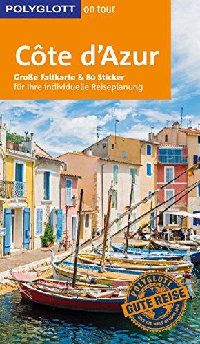 POLYGLOTT on tour Reiseführer Côte d'Azur: Mit großer Faltkarte und 80 Stickern