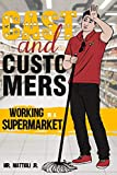 CAST AND CUSTOMERS: WORKING IN A SUPERMARKET
