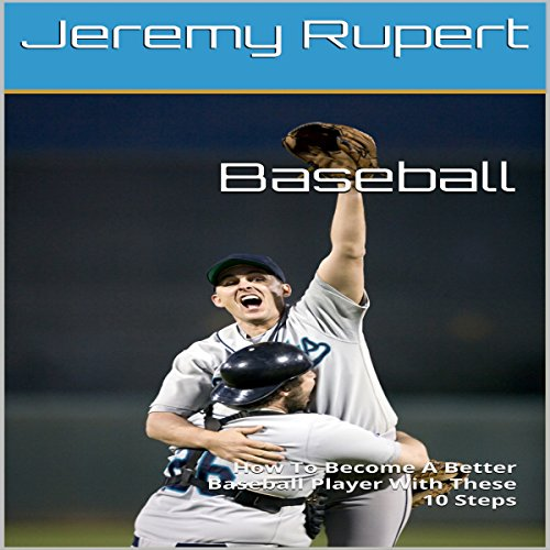 『Baseball: How to Become a Better Baseball Player with These 10 Steps』のカバーアート
