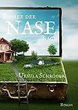 Immer der Nase nach: Ein Sauerland-Wohlfühl-Roman (Nina-Roman 2)