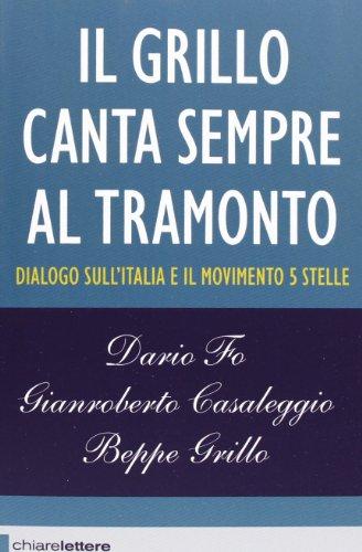 Il Grillo canta sempre al tramonto. Dialogo sull'Italia e il Movimento 5 stelle