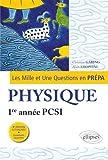 Les 1001 questions de la physique en prépa - 1re année PCSI - 3e édition actualisée
