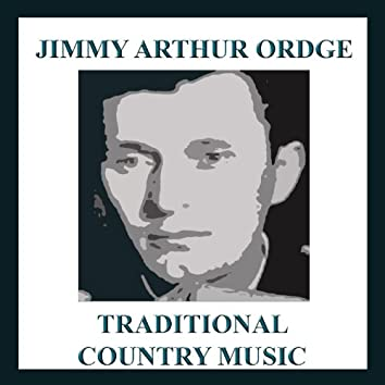 Traditional Country Hits By Jimmy Arthur Ordge