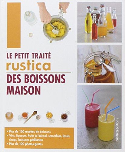 Le Petit Trait Rustica Des Boissons Maison By Agla Blin 2013 02 06