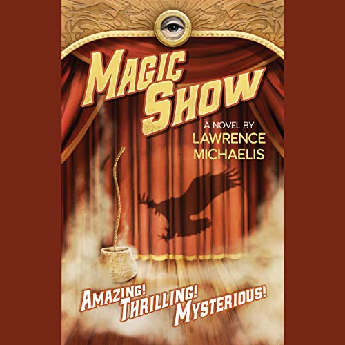 Magic Show                   By:                                                                                                                                 Lawrence Michaelis,                                                                                        Maya Kaathryn Bohnhoff                               Narrated by:                                                                                                                                 Richard Ferrone                      Length: 13 hrs and 6 mins     17 ratings     Overall 4.1