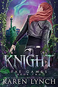 Knight (Fae Games Book 2) by [Karen Lynch]