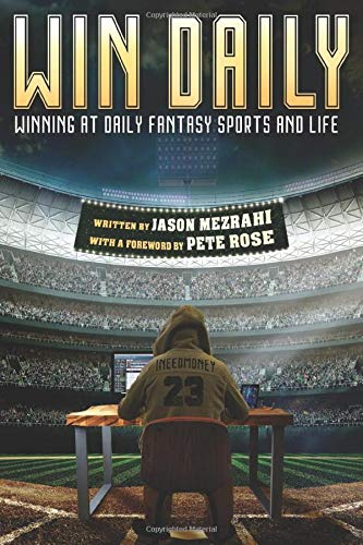 Compare Textbook Prices for Win Daily: Winning At Daily Fantasy Sports And Life  ISBN 9781791773960 by Mezrahi, Mr. Jason,Rose, Mr Pete