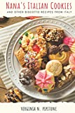 Nana s Italian Cookies: and other Biscotto Recipes from Italy