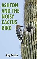 Ashton and the Noisy Cactus Bird