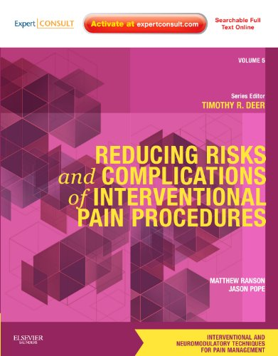 Reducing Risks and Complications of Interventional Pain Procedures: Volume 5: A Volume in the Interventional and Neuromodulatory Techniques for Pain ... Techniques in Pain Management)