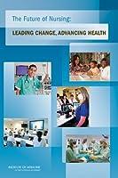The Future of Nursing: Leading Change, Advancing Health (Institute of Medicine)