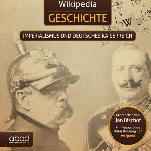 Imperialismus und das Deutsche Kaiserreich (Wikipedia Geschichte) Titelbild