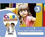 Club de detectives 3 años. Carpeta 1. 'Ya soy mayor' y 'Cuéntame un cuento'