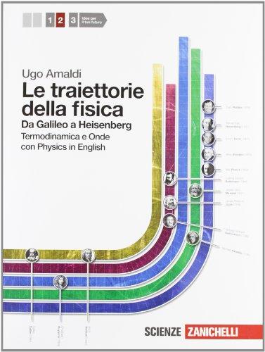 Le traiettorie della fisica. Da Galileo a Heisenberg. Con physics in english. Con espansioe online. Per le Scuole superiori. Con Contenuto digitale (fornito elettronicamente): 2