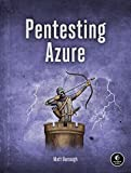 Pentesting Azure Applications: The Definitive Guide to Testing and Securing Deployments - Matt Burrough
