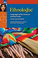 Ethnologue: Languages of the Americas and the Pacific, Twenty-Second Edition
