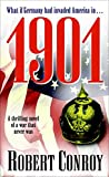 1901: A Thrilling Novel of a War that Never Was