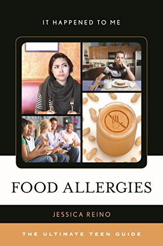 Food Allergies: The Ultimate Teen Guide (It Happened to Me Book 45) (English Edition)