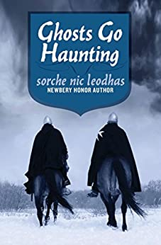 Ghosts Go Haunting by [Sorche Nic Leodhas]