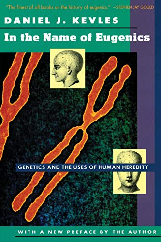 In the Name of Eugenics: Genetics and the Uses of Human Heredityの詳細を見る