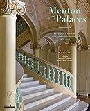 Menton, une ville de palaces - Les palais d'hiver de l'aristocratie internationale, 1860-1914