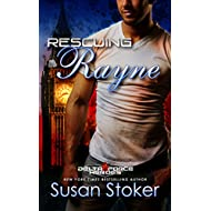 Rescuing Rayne: An Army Special Forces Military Romance (Delta Force Heroes Book 1)