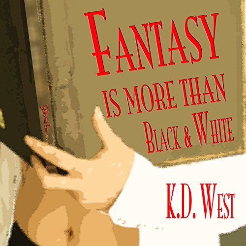 Fantasy Is More than Black & White audiobook cover art