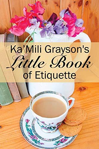 Ka'Mili Grayson's Little Book of Etiquette