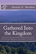 Gathered Into the Kingdom: Preterist Theology, Expectations, and 1 Thessalonians 4:17: An Examination of Eschatology with a View on the Preterist Model and Three Preterist Views of the Rapture Event