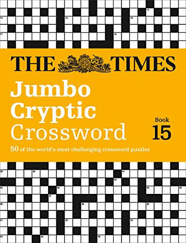The Times Jumbo Cryptic Crossword Book 15: 50 of the world's most challenging crossword puzzles: The World's Most Challenging Cryptic Crossword (Times Mind Games)
