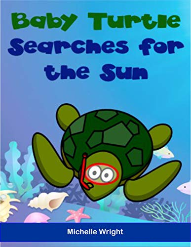Baby Turtles Searches for the Sun (English Edition)