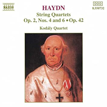 Haydn: String Quartets Op. 42 and Op. 2, Nos 4 and 6