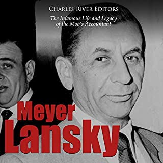 Couverture de Meyer Lansky: The Infamous Life and Legacy of the Mob's Accountant