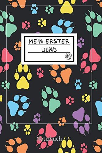 Notizbuch | Mein erster Hund | Journal zum selber schreiben | A5 gepunktet liniert | 120 Seiten: Tagebuch für deinen Hund | schönes design, toll als Geschenk für Hundebesitzer