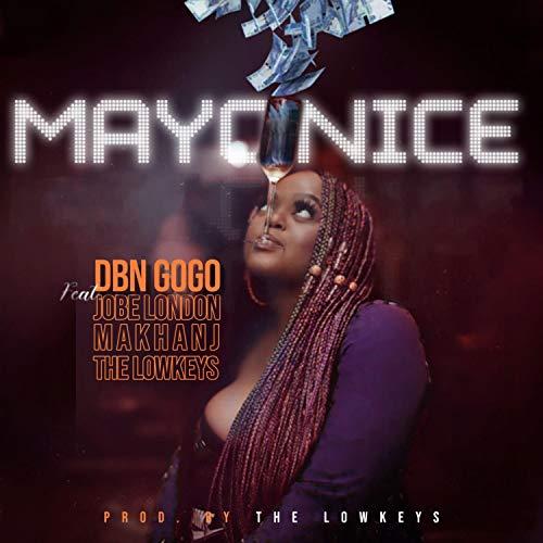 Mayonice (feat. Jobe London, Makhanj & the LowKeys)