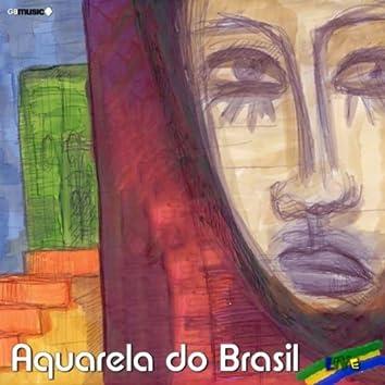 Aquarela Do Brasil: Live