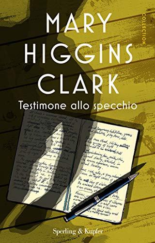 Testimone allo specchio di [Mary Higgins Clark, Maria Barbara Piccioli]