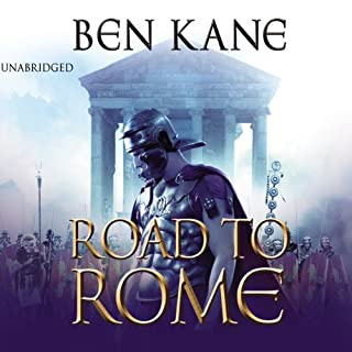 The Road to Rome     Forgotten Legion Chronicles 3              By:                                                                                                                                 Ben Kane                               Narrated by:                                                                                                                                 Michael Praed                      Length: 16 hrs and 39 mins     22 ratings     Overall 4.8
