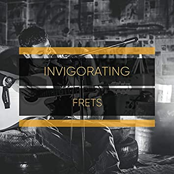 2019 Invigorating Frets
