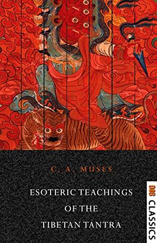 Esoteric Teachings of the Tibetan Tantra (English Edition)