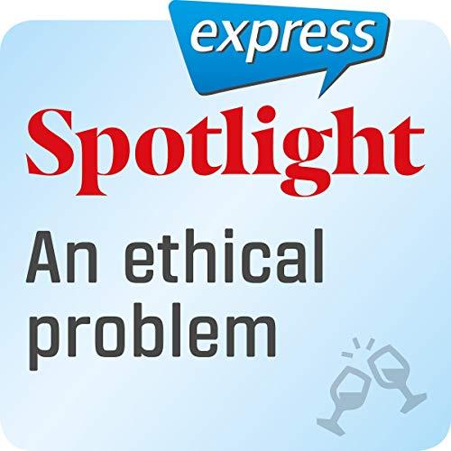 『Spotlight express - Ausgehen: Wortschatz-Training Englisch - Ein ethisches Problem』のカバーアート