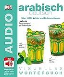 Visuelles Wörterbuch Arabisch Deutsch: Mit Audio-App - Jedes Wort gesprochen