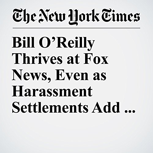 Bill O'Reilly Thrives at Fox News, Even as Harassment Settlements Add Up copertina