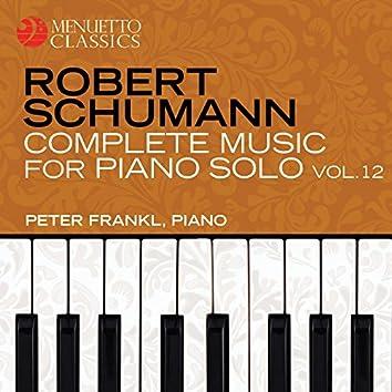 Schumann: Complete Music for Piano Solo, Vol. 12
