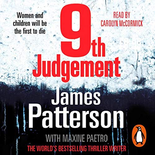 9th Judgement     The Women's Murder Club, Book 9              By:                                                                                                                                 James Patterson                               Narrated by:                                                                                                                                 Carolyn McCormick                      Length: 5 hrs and 9 mins     8 ratings     Overall 4.4