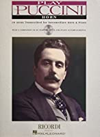 Play Puccini: Horn : 10 Arias Transcribed for Intermediate Horn & Piano