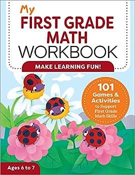 My First Grade Math Workbook  101 Games & Activities to Support First Grade Math Skills  My Workbook