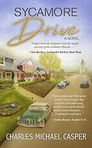 Sycamore Drive: A novel about the Catholic's Church's unparalleled effort to protect herself. (English Edition)