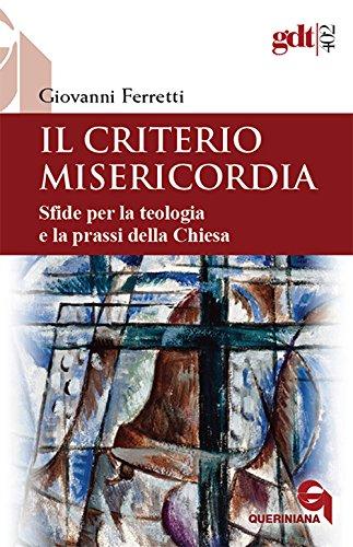 Il criterio misericordia. Sfide per la teologia e la prassi della Chiesa